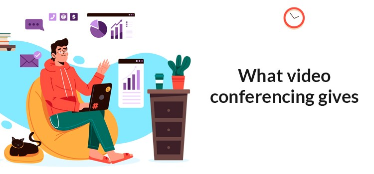 What video conferencing gives