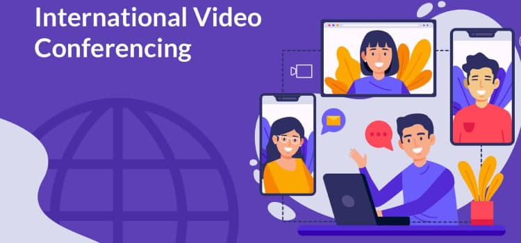 International Video Conferencing