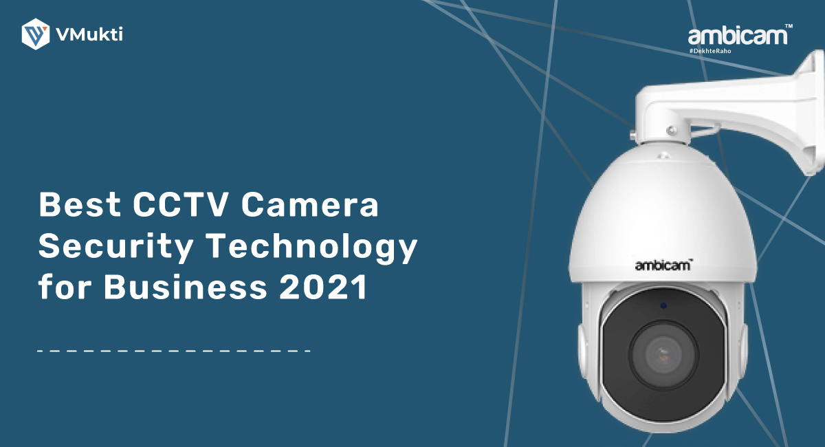 Best CCTV Camera Security Technology for Business 2021