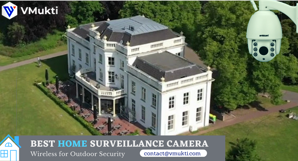 Best Home Surveillance Camera Wireless for Outdoor Security