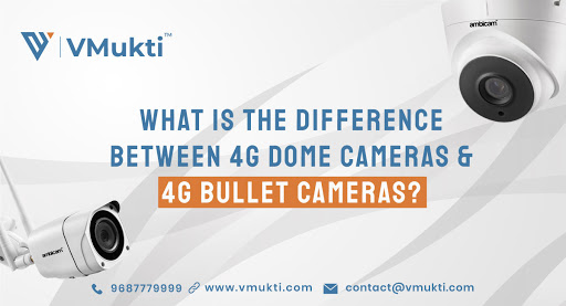 4G Dome Cameras and 4G Bullet Cameras