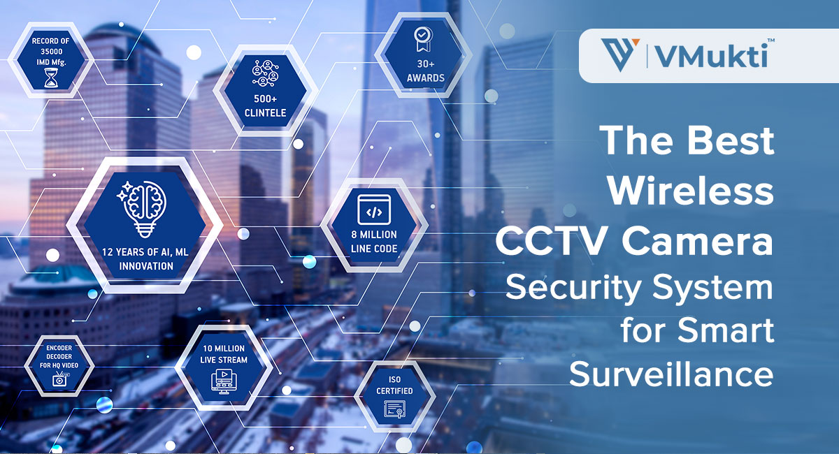 The Best Wireless CCTV Cameras Security System for Smart Surveillance
